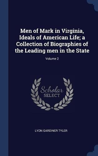 Download Men of Mark in Virginia, Ideals of American Life; a Collection of Biographies of the Leading men in the State; Volume 2 ebook