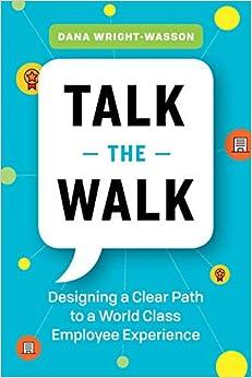 Talk The Walk: Designing A Clear Path To A World Class Employee Experience Descargar ebooks Epub