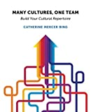 Many Cultures, One Team : Build Your Cultural Repertoire, Mercer Bing, Catherine, 1634620038