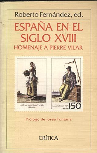 España en el siglo XVIII: Homenaje a Pierre Vilar Serie general ...