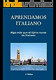 Aprendamos italiano: Algo más que el típico curso de italiano (Corregido y actualizado)