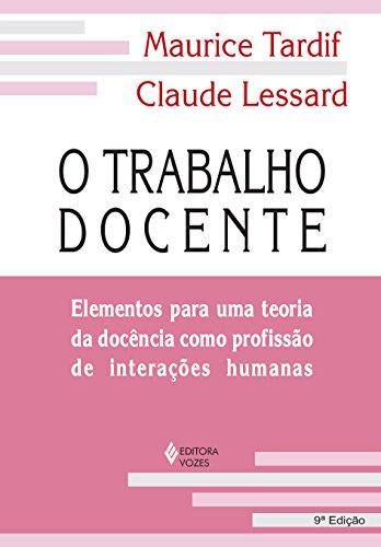 O Trabalho Docente: Elementos Para uma Teoria da Docência Como Profissão de Interações Humanas