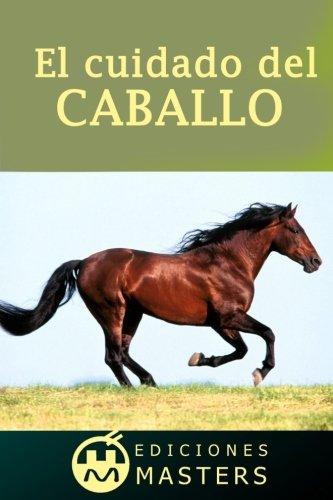 El cuidado del caballo (Spanish Edition)