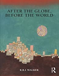 After the Globe, Before the World (Global Horizons)
