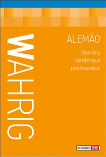 Wahrig. Dicionário Semibilíngue Para Brasileiros. Alemão