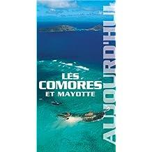 COMORES ET MAYOTTE AUJOURD'HUI (LES)