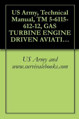 US Army, Technical Manual, TM 5-6115-612-12, GAS TURBINE ENGINE DRIVEN AVIATION GENERATOR SET, (NSN 6115-01-161-3992), {AG-320B0-OMM-000}{TM 6115-12/7} (Www Fossil De)