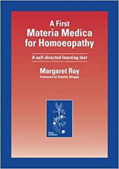 A First Materia Medica for Homoeopathy: A Self Directed Learning Text