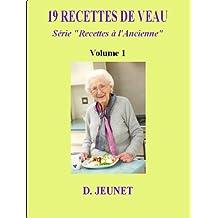 19 Recettes de Veau (Recettes à l'Ancienne) (French Edition)
