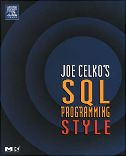 Joe Celko's SQL Programming Style (The Morgan Kaufmann Series in Data Management Systems)