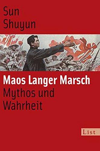 Maos langer Marsch: Mythos und Wahrheit