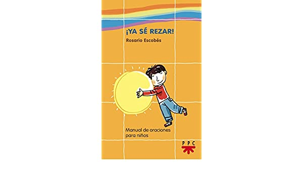 ¡ya sé rezar!: Rosario Escobés: 9788428818377: Amazon.com: Books