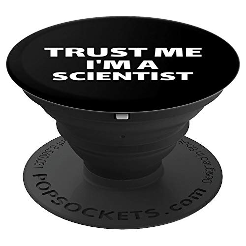Trust Me I'm a Scientist Funny Science Graduate Teacher Gift PopSockets Grip and Stand for Phones and Tablets