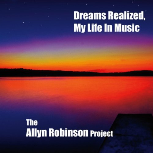 Dreams Realized, My Life in Music
