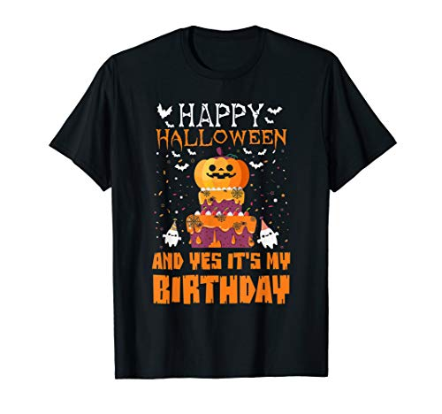 It Happy Halloween (Happy Halloween And Yes It's My Birthday Halloween Birthday)