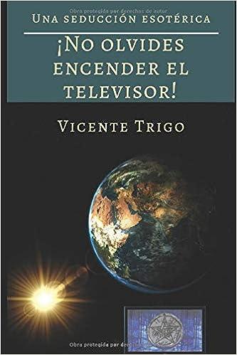 No olvides encender el televisor!: Amazon.es: Trigo Aranda ...