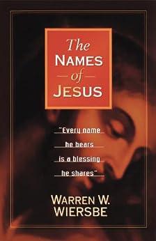 The Names of Jesus by [Wiersbe, Warren W.]