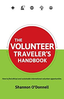 The Volunteer Traveler's Handbook by [O'Donnell, Shannon]
