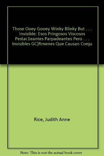 Those Ooey Gooey Winky Blinky but . . . Invisible: Esos pringosos viscosos pestaeantes parpadeantes pero . . . invisibles grmenes que causan conjuntivitis (Spanish Edition)