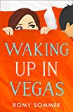 Waking up in Vegas: A feel good, hilarious and heartwarming romance read!