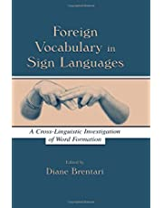 Foreign Vocabulary in Sign Languages: A Cross-Linguistic Investigation of Word Formation