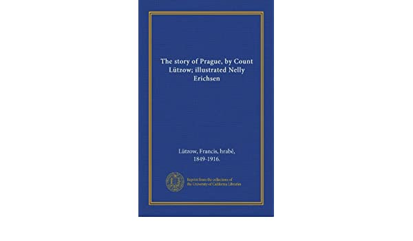 The Story Of Prague By Count Ltzow Illustrated Nelly Erichsen