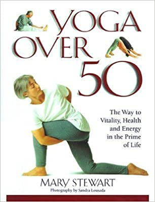 [Yoga over Fifty: The Way to Vitality, Health and Energy in the Prime of Life] (By: Mary Stewart) [published: November, 1994]
