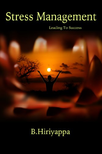 Book: Stress Management - Leading To Success by B. Hiriyappa