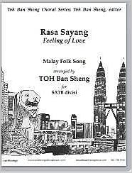 Rasa Sayang (Feeling of Love). Arranged By TOH Ban Sheng. For Satb Choir  Divisi 5ca860a884