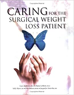 Caring For The Surgical Weight Loss Patient Phd Gaye Andrews