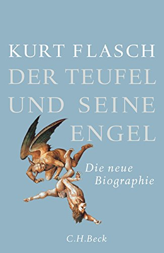 Der Teufel und seine Engel: Die neue Biographie