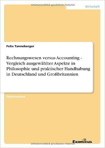 Rechnungswesen versus Accounting - Vergleich ausgewählter Aspekte in Philosophie und praktischer Handhabung in Deutschland und Großbritannien