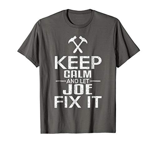 Mens Keep Calm And Let Joe Fix It Funny Handyman T-Shirt Large Asphalt