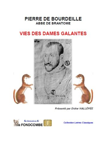 Brantome Collection (Vies des Dames Galantes (annoté) - en français ancien (French Edition))
