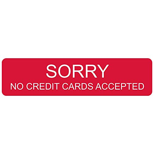 Sorry No Credit Cards Accepted Engraved Sign for Dining/Hospitality/Retail, 8x2 in. White on Red Plastic by ComplianceSigns