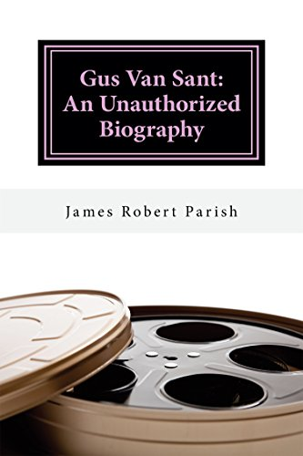 Gus Van Sant: An Unauthorized Biography (Encore Film Book Classics 29) 29 Classic Books