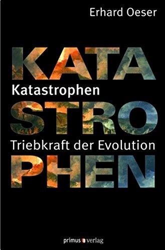 Katastrophen: Triebkraft der Evolution (German Edition)