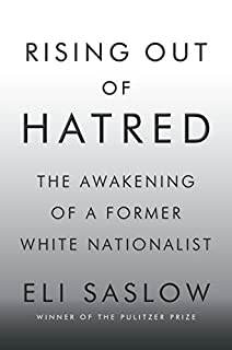 Book Cover: Rising Out of Hatred: The Awakening of a Former White Nationalist