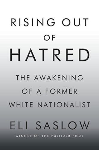 Book cover from Rising Out of Hatred: The Awakening of a Former White Nationalist by Eli Saslow