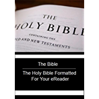 The Bible - The Holy Bible Formatted for Your eReader