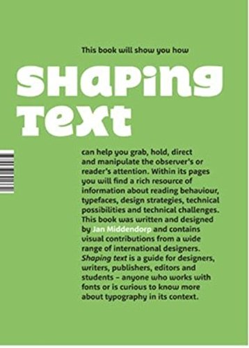 Shaping Text: Type, Typography and the Reader by Middendorp Jan