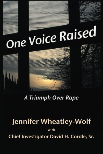 Book: One Voice Raised - A Triumph Over Rape by Jennifer Wheatley Wolf