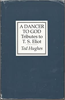 A Dancer to God: Tributes to T. S. Eliot