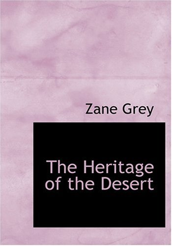 Download The Heritage of the Desert (Large Print Edition) ebook