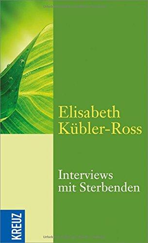 Interviews mit Sterbenden  [Kubler-Ross, Elisabeth] (Tapa Blanda)