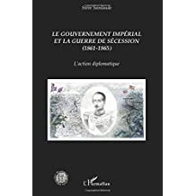 Le gouvernement impérial et la guerre de Sécession (1861-1865)