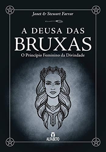 A Deusa das Bruxas. O Princípio Feminino da Divindade