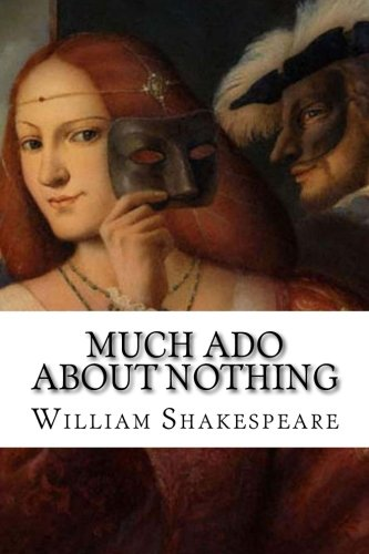 a comprehensive analysis of much ado about nothing by william shakespeare Much ado about nothing othello  amanda is the editor of shakespeare online, a comprehensive guide to the life,  find william shakespeare's works in libraries.