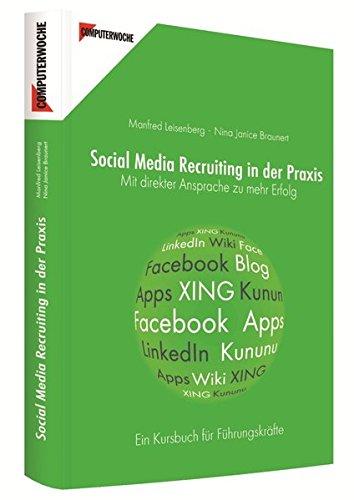 Social Media Recruiting in der Praxis: Mit direkter Ansprache zu mehr Erfolg. Ein Kursbuch für Führungskräfte