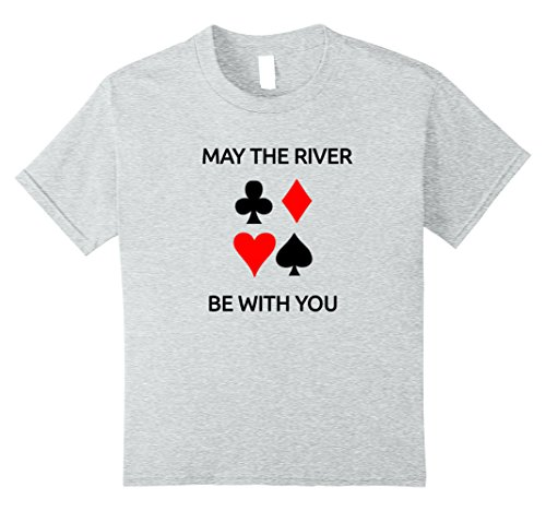 Vegas Gambler Costume (Kids May The River Be With You Funny Texas Holdem Poker Shirt 10 Heather Grey)